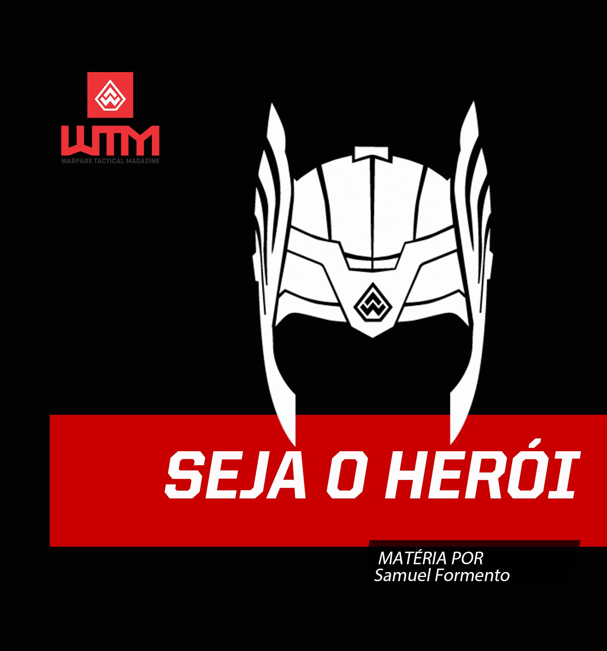 Seja o heroi