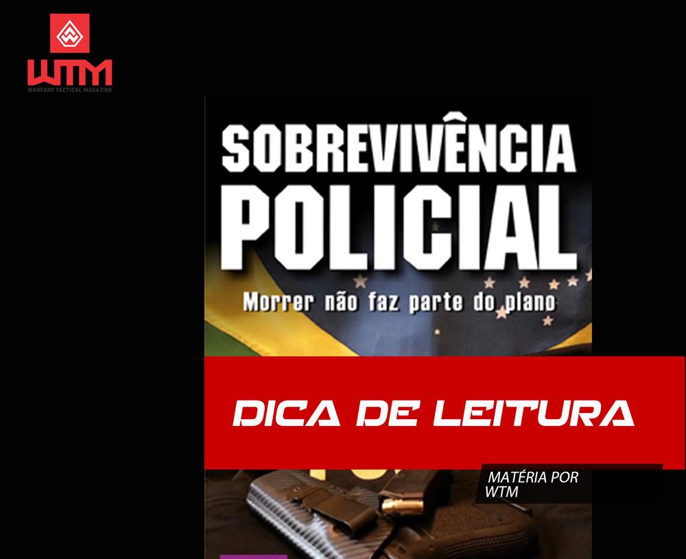 Dica de leitura - Livro: Sobrevivência policial – Morrer não faz parte do plano